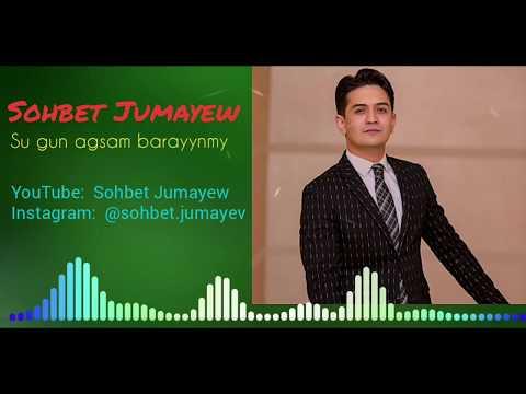 Sohbet Jumayew  - Su Gun Agsam Barayynmy 2019