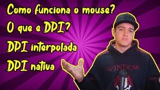 Explicando como funciona o DPI do mouse e a importância de usar os DPI's nativos do sensor! (PT-BR)
