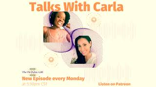 Talks With Carla - Episode 8