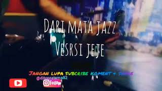 Download lagu Terbaru dari mata - jazz versi jeje