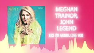 Meghan Trainor and John Legend - Like I'm Gonna Lose You ❤ Love Songs