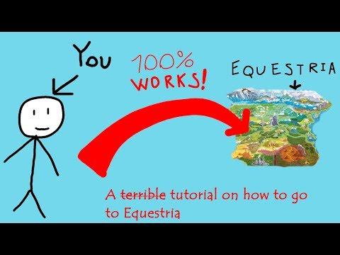 A T̶e̶r̶r̶i̶b̶l̶e̶ Tutorial on How to go to Equestria thumbnail