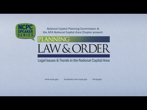 Planning Law and Order: Legal Issues and Trends in the National Capital Area
