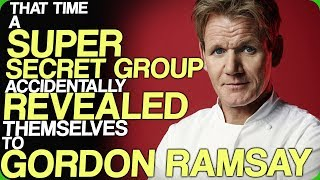 That Time A Super Secret Group Accidentally Revealed Themselves To Gordon Ramsay (We Love Gordon)