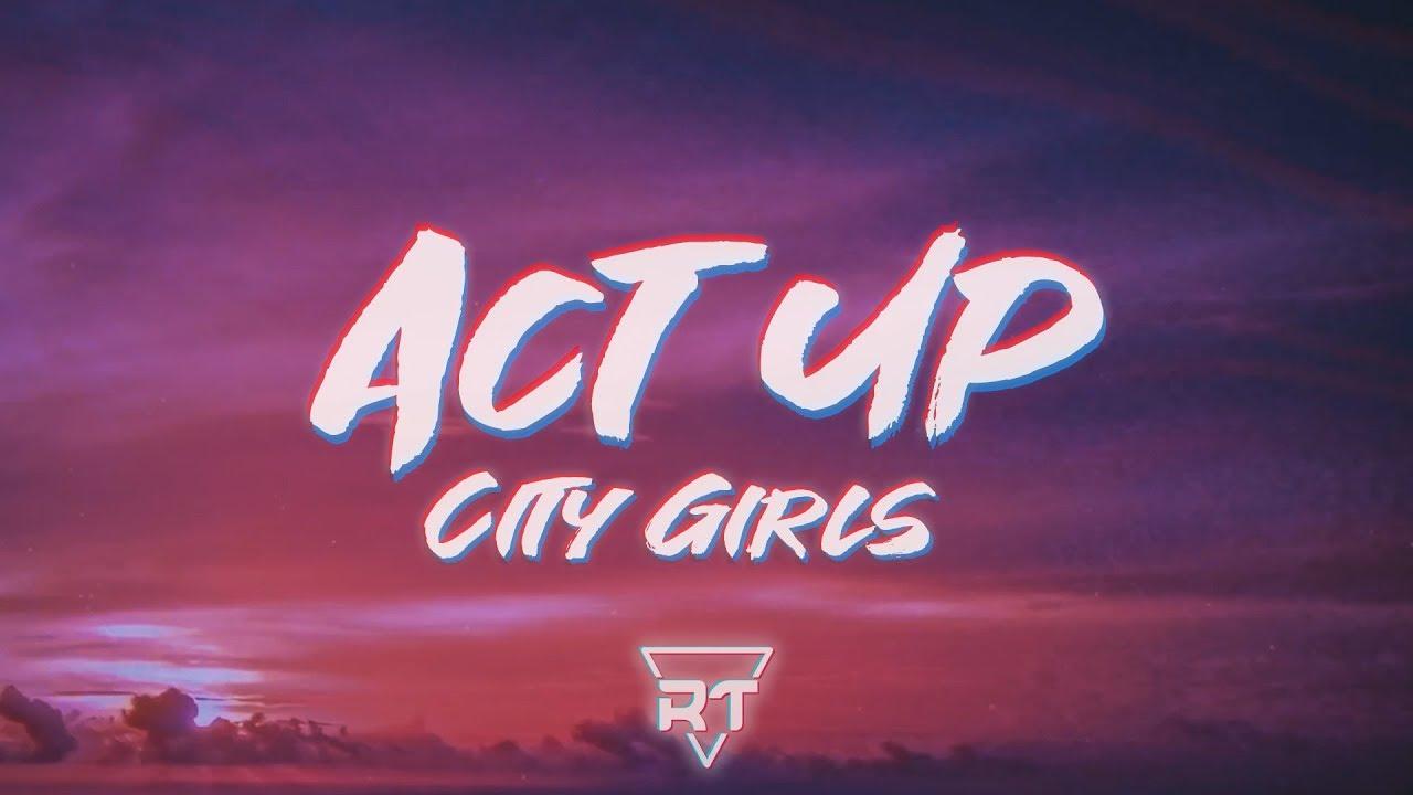 Download City Girls - Act Up (Lyrics)   RapTunes