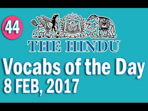 Daily The Hindu Vocabulary (8 FEB, 2017) - Learn 10 New Words with Tricks   Day-44
