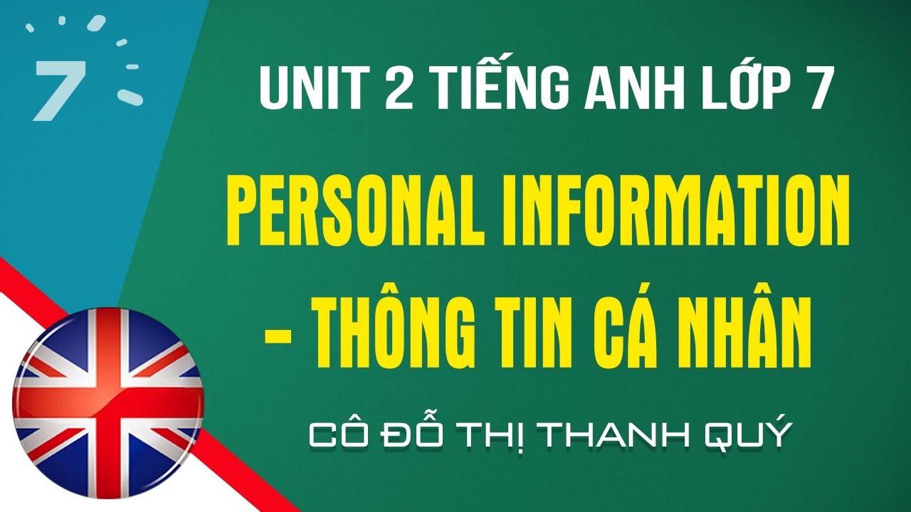 Unit 2 Tiếng Anh lớp 7 Personal Information – Thông tin cá nhân |HỌC247