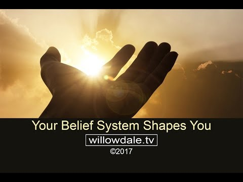 Your Belief System Shapes You
