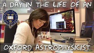 A day in the life of an Oxford University Astrophysicist