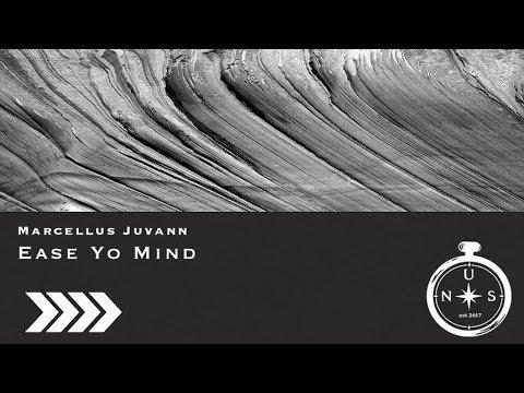 Marcellus Juvann - Ease Yo Mind