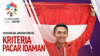 ASIAN GAMES 2018 - INI KRITERIA PACAR IDAMAN JONATAN CHRISTIE