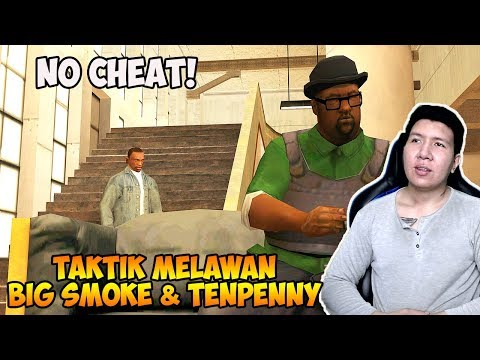 Lawan Big Smoke & Tenpenny - Grand Theft Auto San Andreas