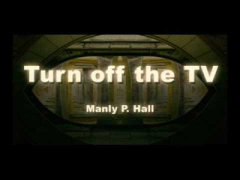 Manly P Hall Turn off the TV