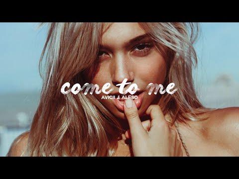 Come to Me - Avicii & Alesso X Jay Alvarrez