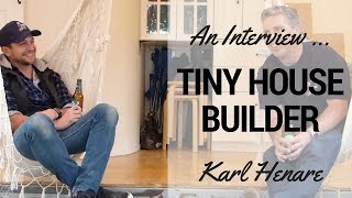Australian Tiny House - Built By Karl Henare A Tiny Houses Australia Interview