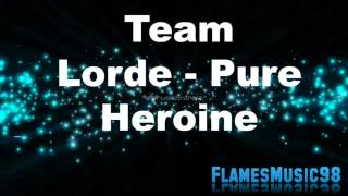 Repeat youtube video Team - Lorde.! (Pure Heroine)