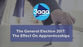 The General Election 2017: The Effect On Apprenticeships