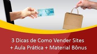 3 Dicas de Como Vender Sites + Aula Prática + Material Bônus
