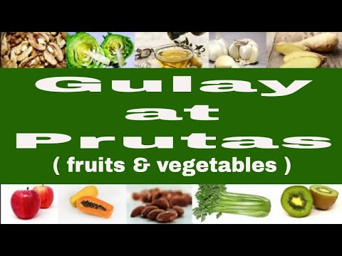 Gulay at Prutas - Beneficial fruits & vegetables to stay fit and healthy all your life