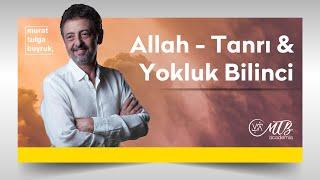 ALLAH - TANRI & YOKLUK BİLİNCİ - Murat Tulga Buyruk ile Kuantum & Tasavvuf