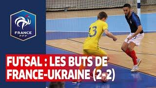Futsal Les buts de France Ukraine 2 2 I FFF 2019 2020