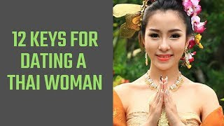 Dating a Thai woman 12 Keys to Success