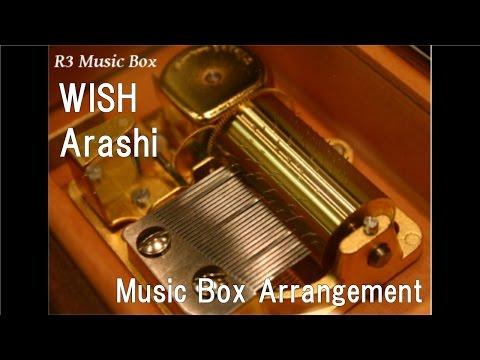 WISH/Arashi [Music Box]