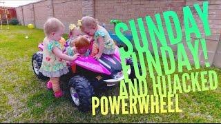 Sunday Funday and a Hijacked Power Wheel