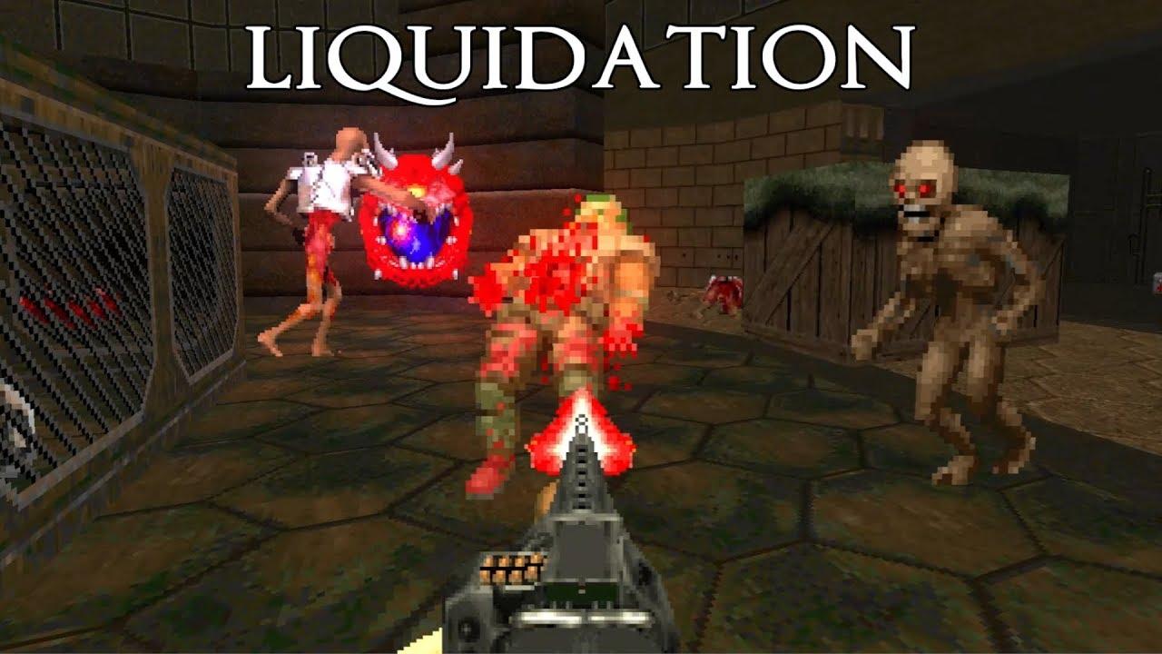 Liquidation | DOOM WAD