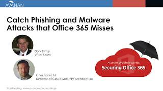 Catch Phishing and Malware Attacks that Office 365 Misses