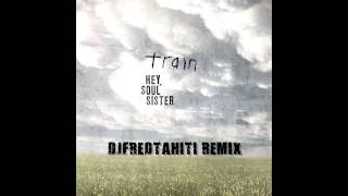 Train - Hey Soul Sister (Dj Fred Tahiti Moombahton Remix)