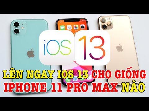 Lên ngay iOS 13 CHÍNH THỨC SIÊU MƯỢT cho giống iPhone 11 Pro nào