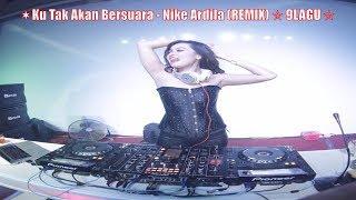 Ku Tak Akan Bersuara - Nike Ardila (REMIX) ☆ 9LAGU ☆