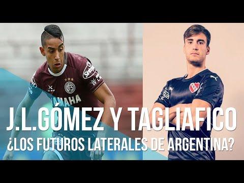 Jose Luis Gómez y Nicolás Tagliafico  Jugadores a seguir  ¿Futuros LATERALES de Argentina?