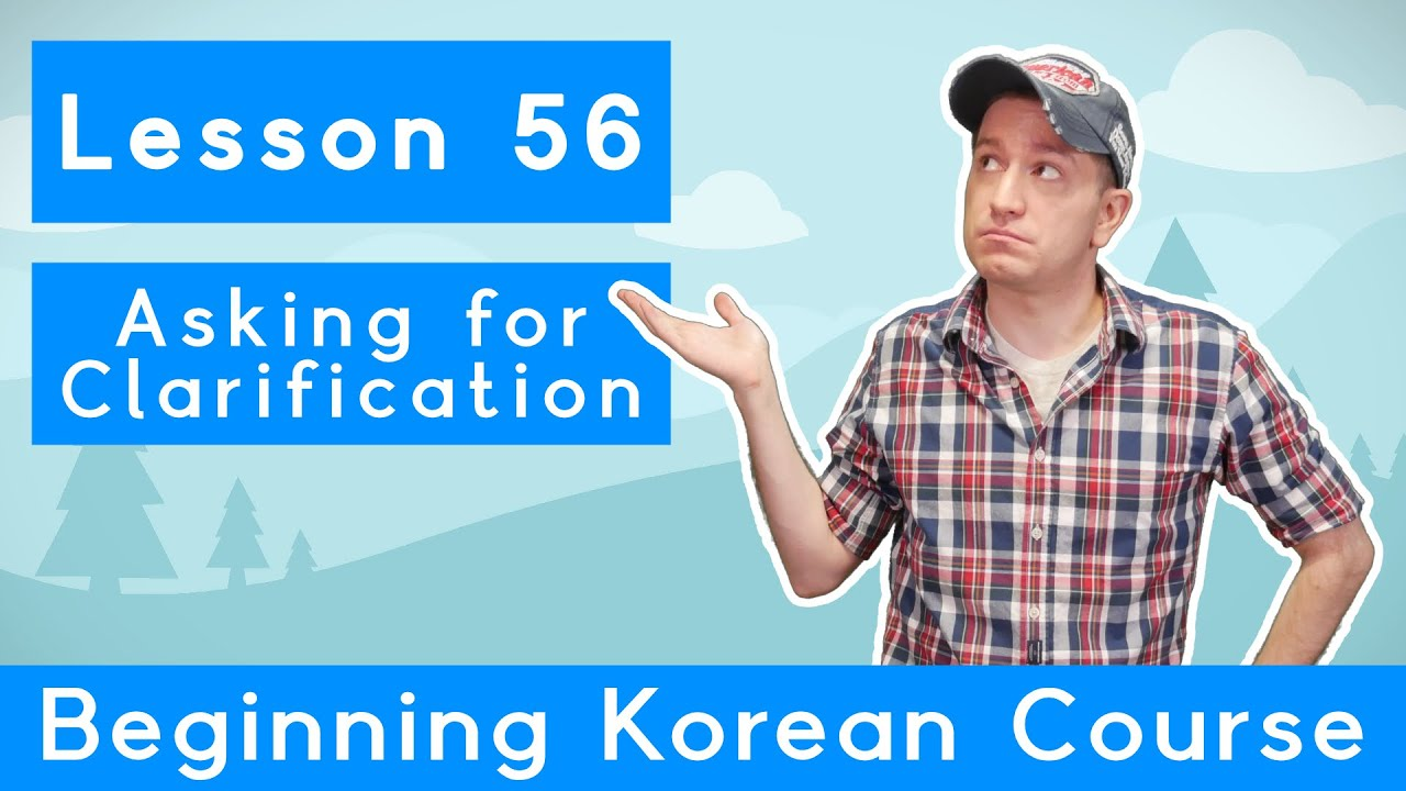Billy Go's Beginner Korean Course | #56: Asking for Clarification