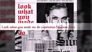 Taylor Swift-interlude /Look What You Made Me Do reputation Stadium Tour