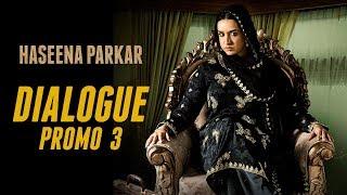 Haseena Parkar | Dialogue Promo 3