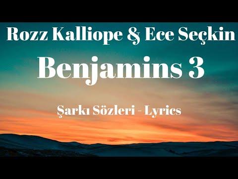 Benjamins 3 (Şarkı Sözleri) Lyrics - Rozz Kalliope \u0026 Ece Seçkin