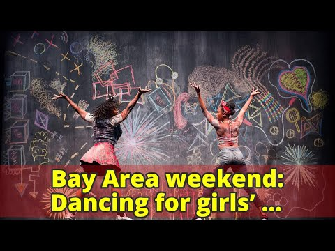 Bay Area weekend: Dancing for girls' empowerment, 'Nutcrackers,' cutting-edge arts in Oa