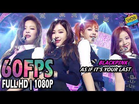60FPS 1080P | BLACKPINK - AS IF IT'S YOUR LAST, 블랙핑크 - 마지막처럼 Show Music Core 20170624