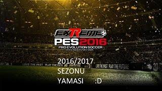 Extreme 16 2016 2017 sezonu yaması Transferler,Yüzler,Formalar,Milli Takım Açıklamada Hepsinin linki