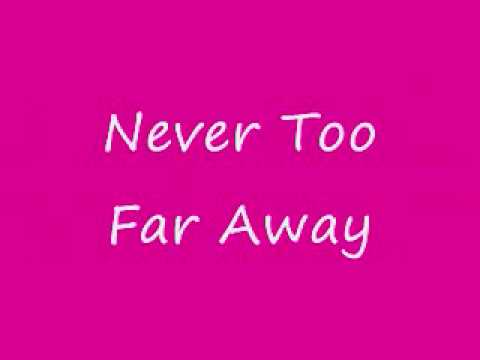 Mariah Carey - Never Too Far Away Lyrics
