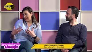 Zeynep Bozkaya ile Live Style Programı Konuklar; Ecmel İs, Murat Ergür, Eray Türk
