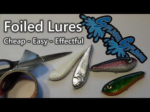 Foiled Lures - Cheap, Easy and Effectful