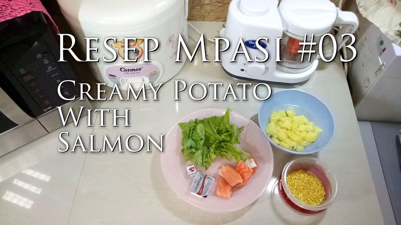 Resep Mpasi Menu 4 Bintang 03 Creamy Potato With Salmon Youtube