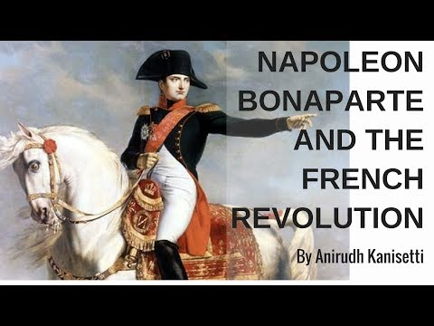 napoleon bonaparte and the french revolution The french revolution: napoleon bonaparte napoleon bonaparte, who lived from 1769 to 1821, began his career as a french military commander, scoring major victories in austria and england he was the military commander who showed great skill, because he was able to win some major victories in other countries before he returned to france.