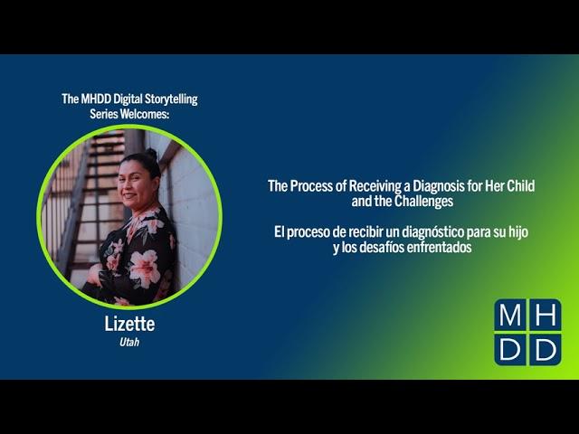 MHDD Digital Storytelling Series: Lizette's Story