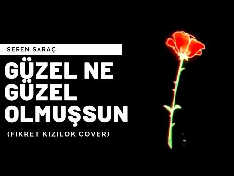 Seren Saraç-Güzel Ne Güzel Olmuşsun (Fikret Kızılok Cover)