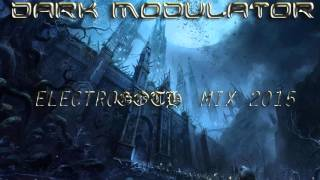 ELECTROGOTH MIX 2015 2.0 From DJ DARK MODULATOR