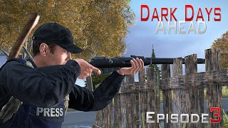 DayZ Standalone: Dark Days Ahead- Ep.3